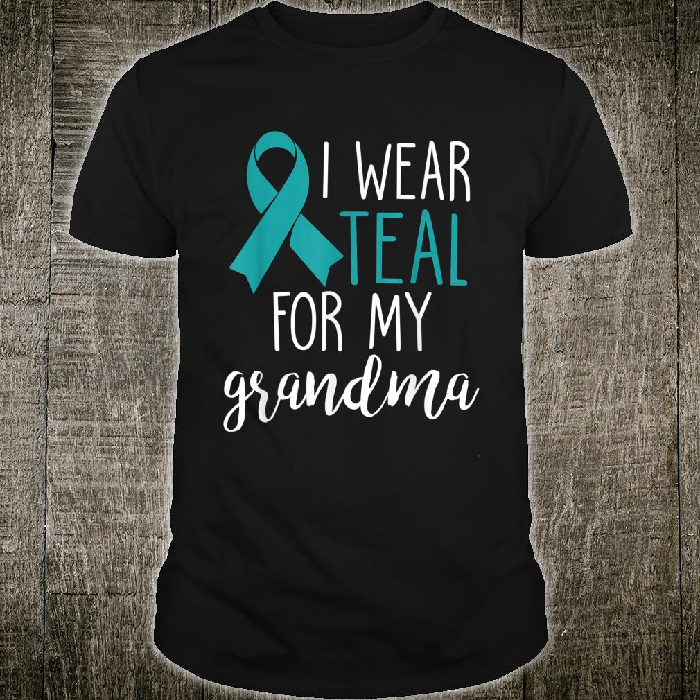 I Wear Teal For My Grandma Shirt