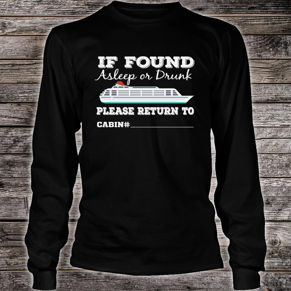 If Found Asleep Or Drunk Please Return To Cabin Number Shirt long sleeved