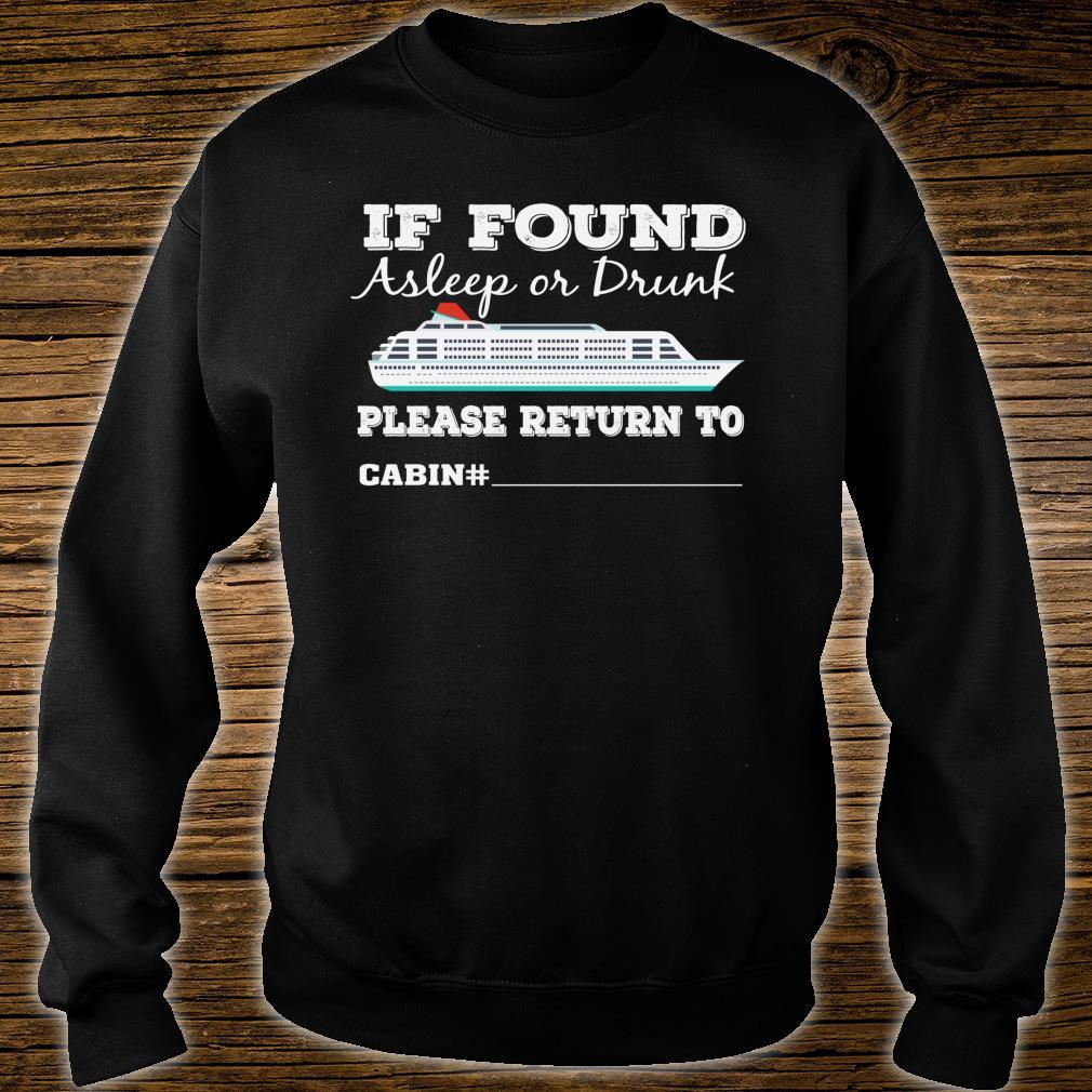 If Found Asleep Or Drunk Please Return To Cabin Number Shirt sweater