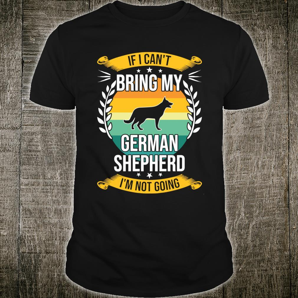 If I Can't Bring My German Shepherd Dog Shirt