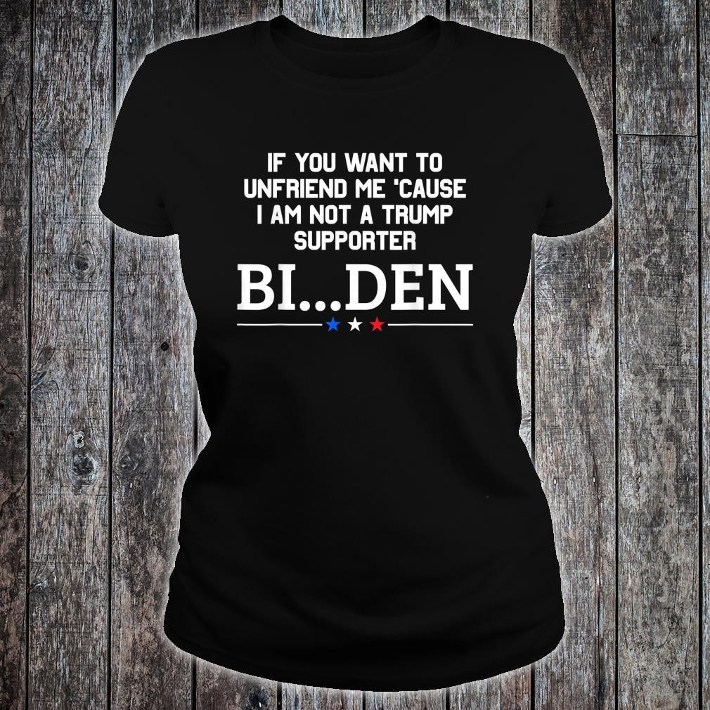 If You Want To Unfriend Me, BiDen, ByeThen Shirt ladies tee