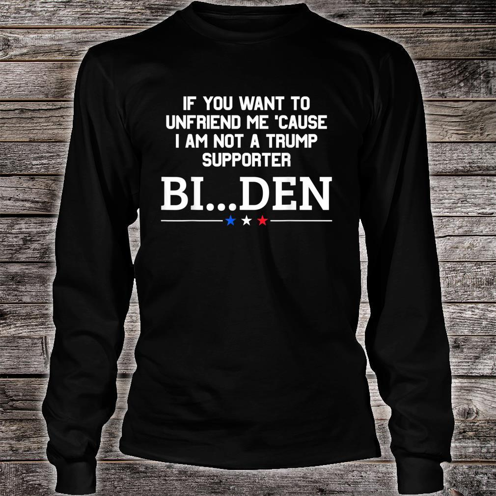 If You Want To Unfriend Me, BiDen, ByeThen Shirt long sleeved