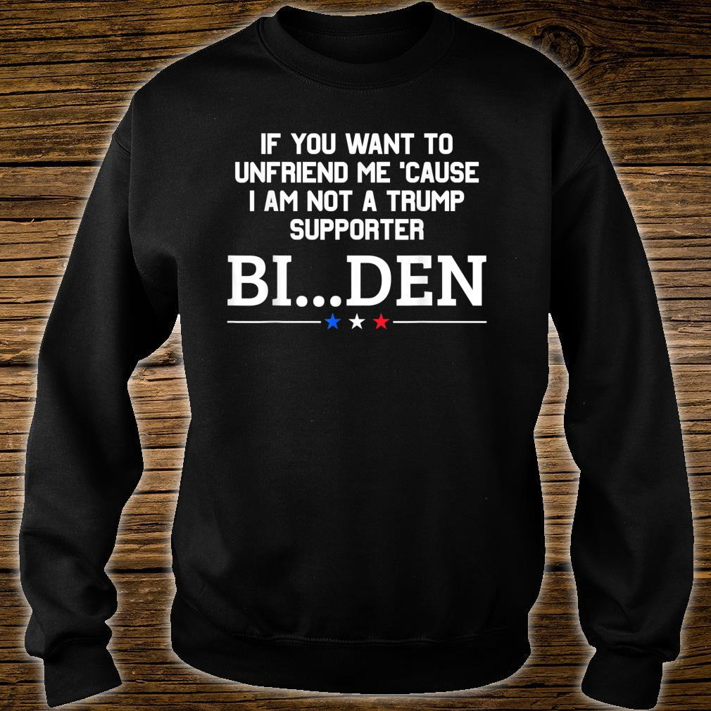 If You Want To Unfriend Me, BiDen, ByeThen Shirt sweater