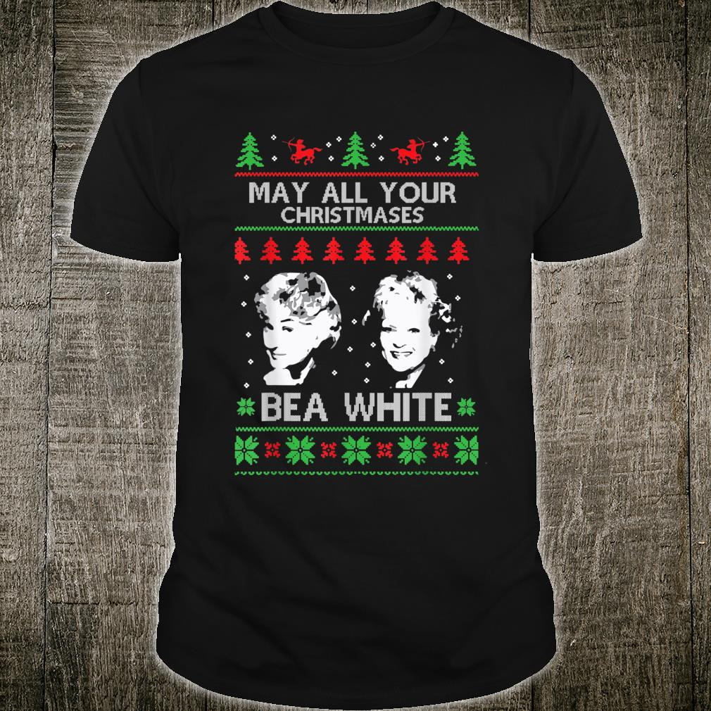 May All Your Christmases Bea White Shirt
