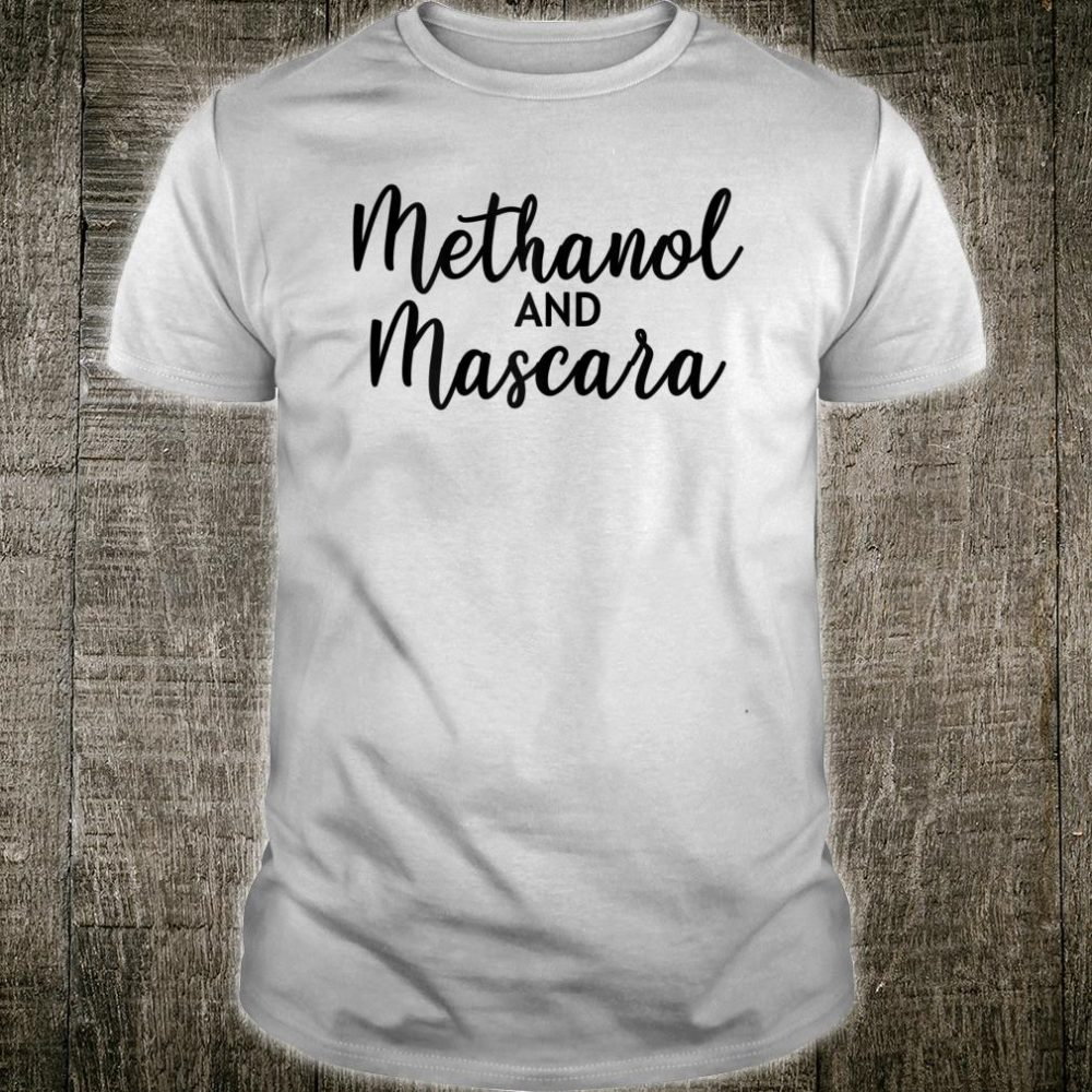 Methanol and Mascara Shirt