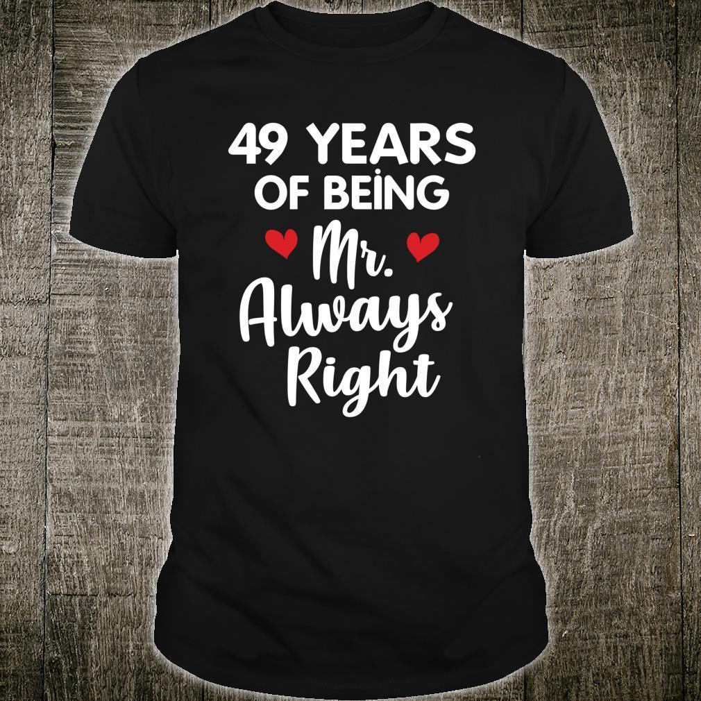 Mr Always Right 49th Wedding Anniversary for Husband Shirt