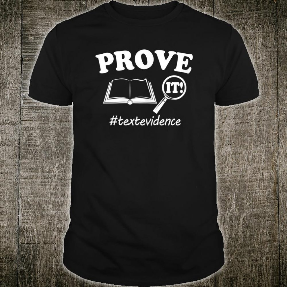 Prove It Text Evidence Shirt