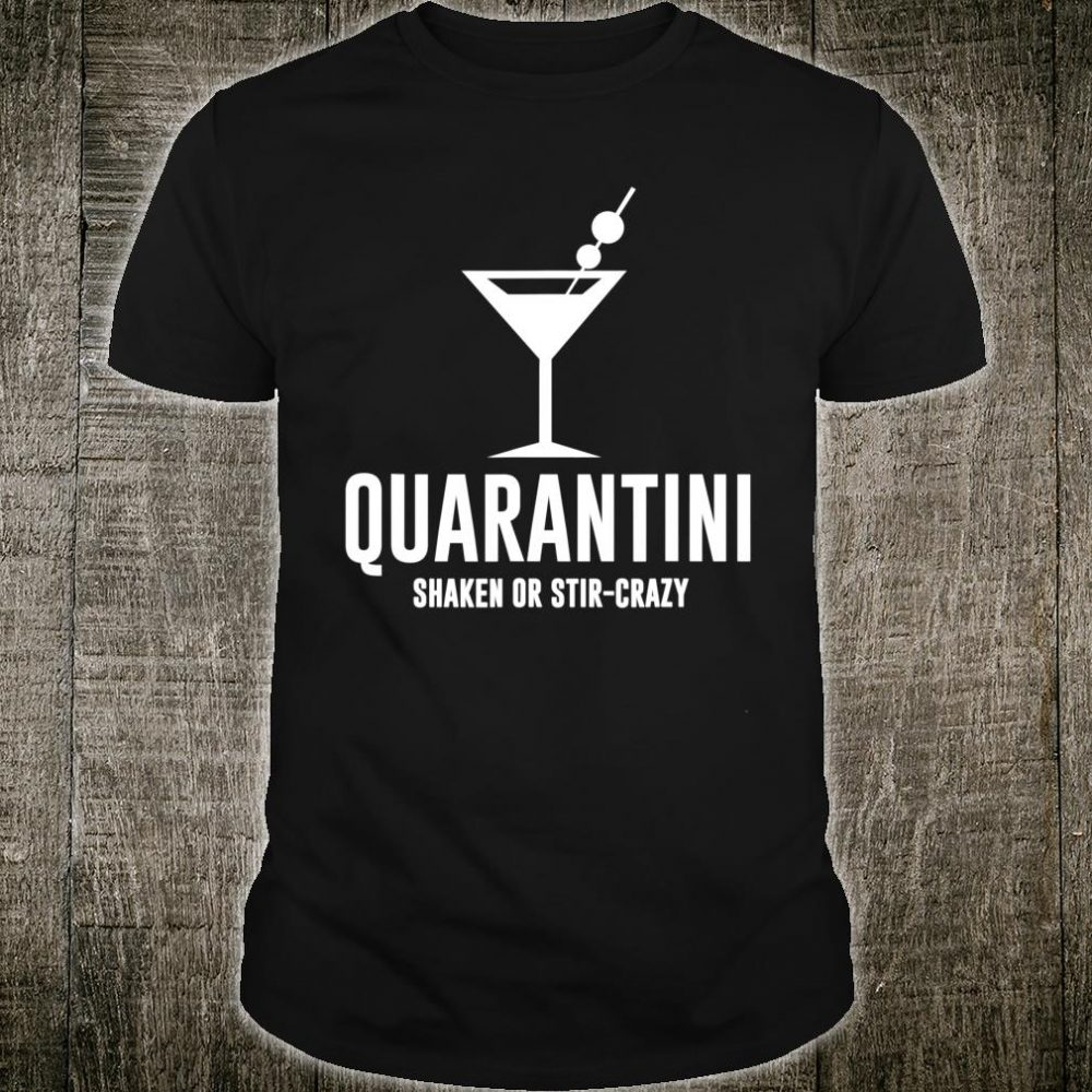 Quarantini Drinking Quarantined Virus Shirt