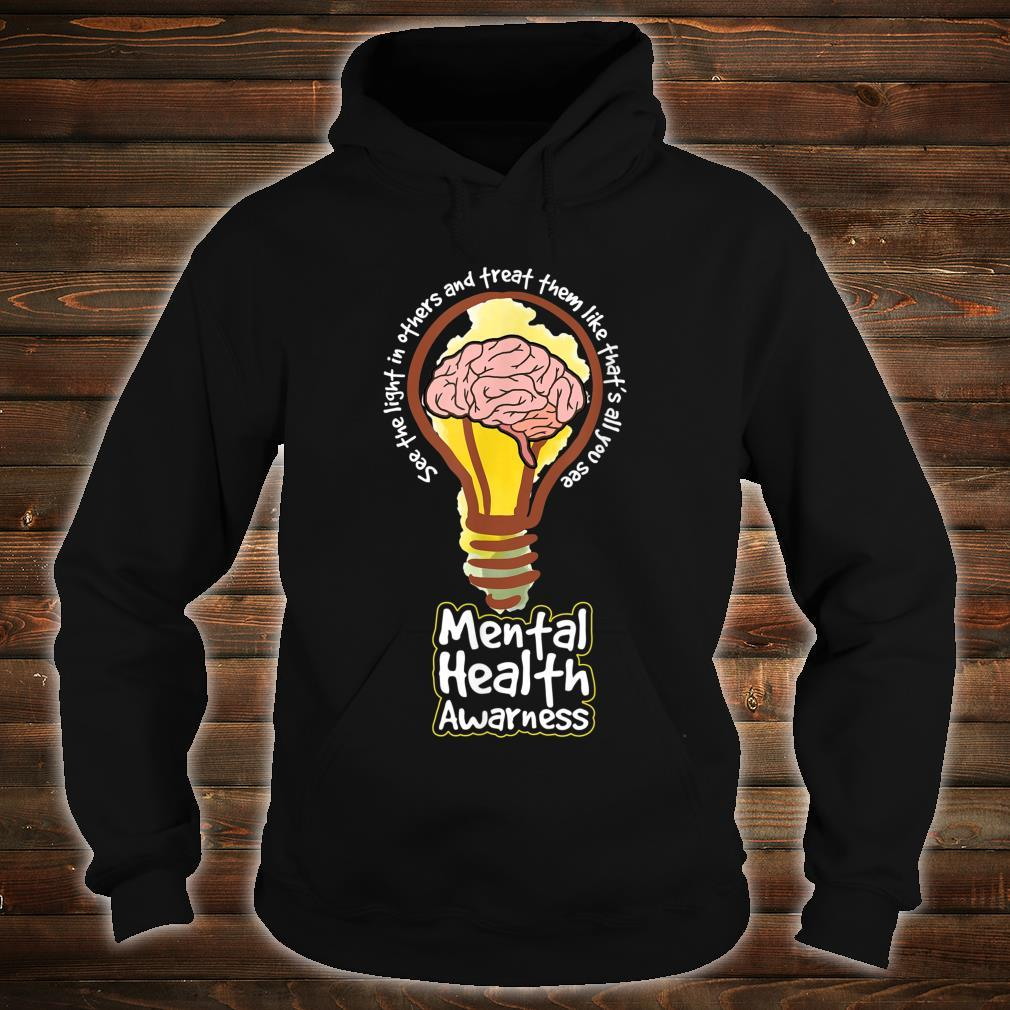 SEE THE LIGHT IN OTHERS tal Health Inspiration Shirt hoodie