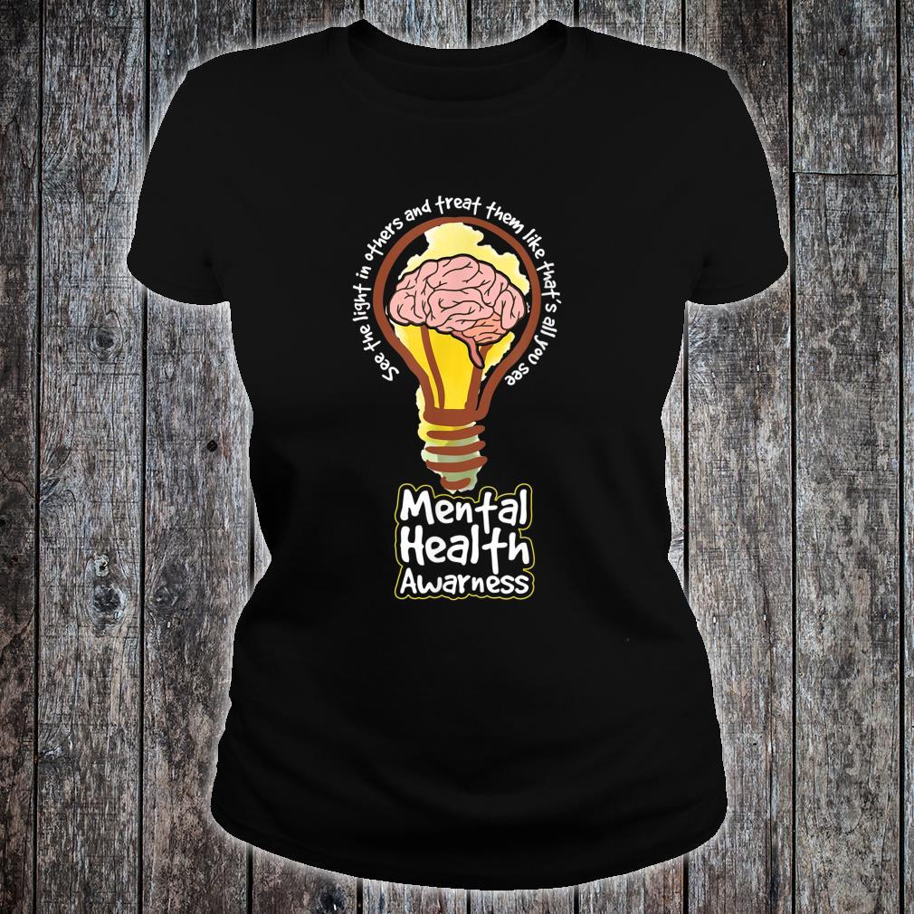 SEE THE LIGHT IN OTHERS tal Health Inspiration Shirt ladies tee