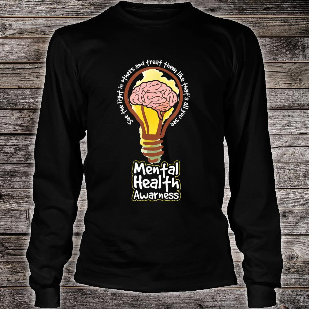 SEE THE LIGHT IN OTHERS tal Health Inspiration Shirt long sleeved