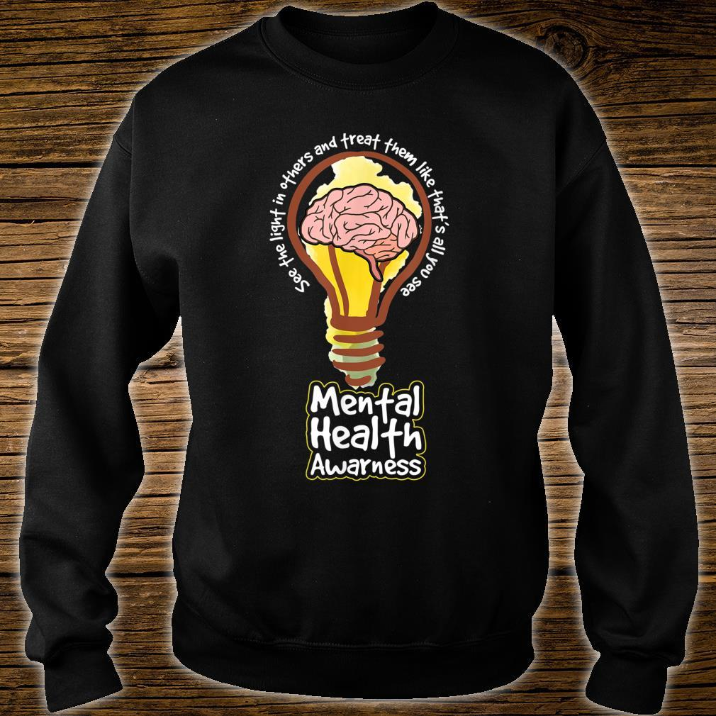 SEE THE LIGHT IN OTHERS tal Health Inspiration Shirt sweater
