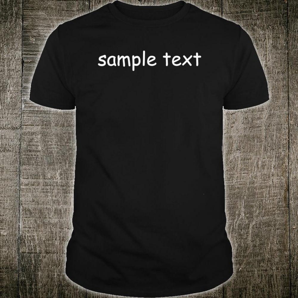 Sample Text Original Shirt