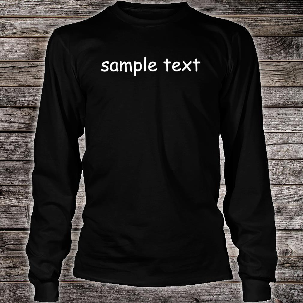 Sample Text Original Shirt long sleeved