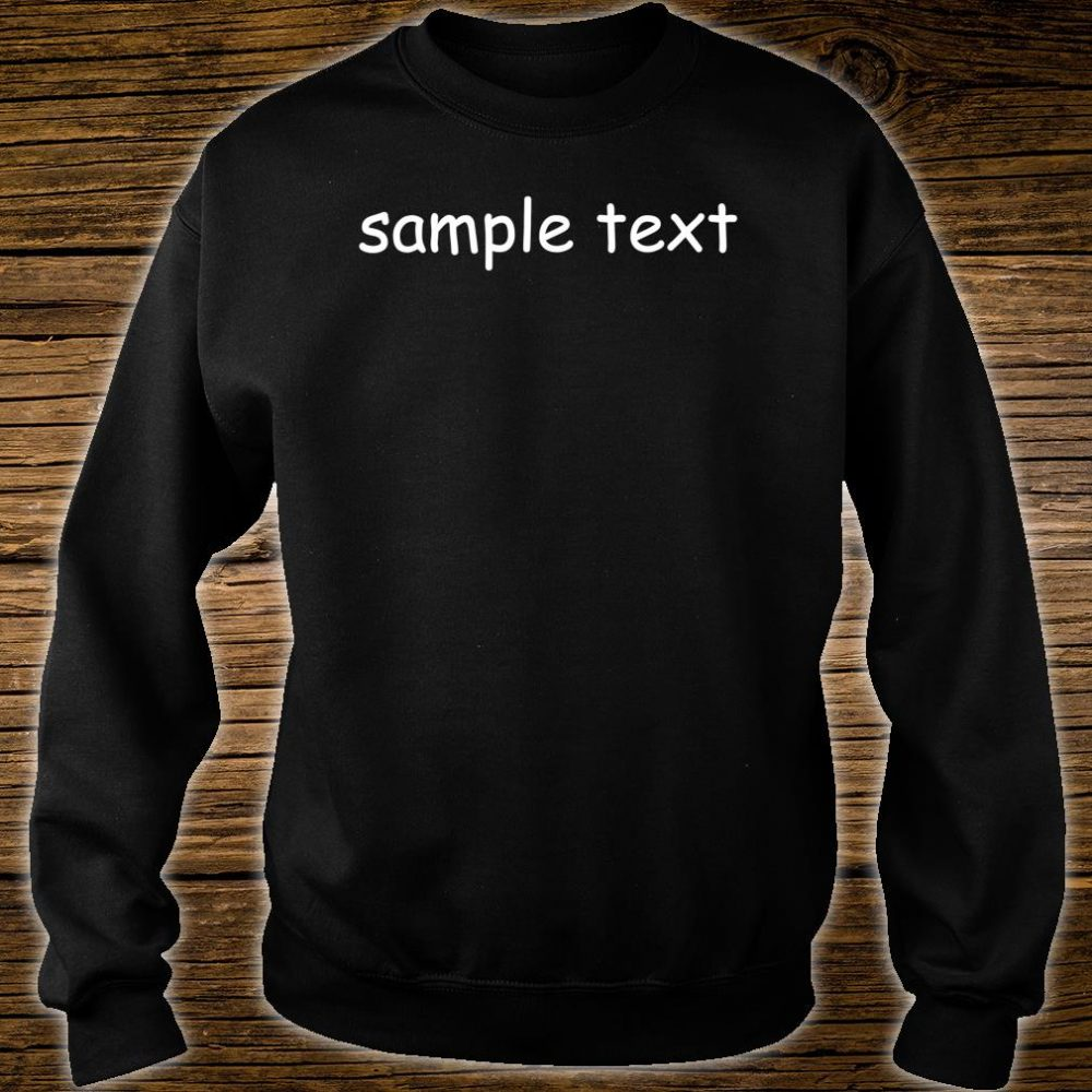 Sample Text Original Shirt sweater