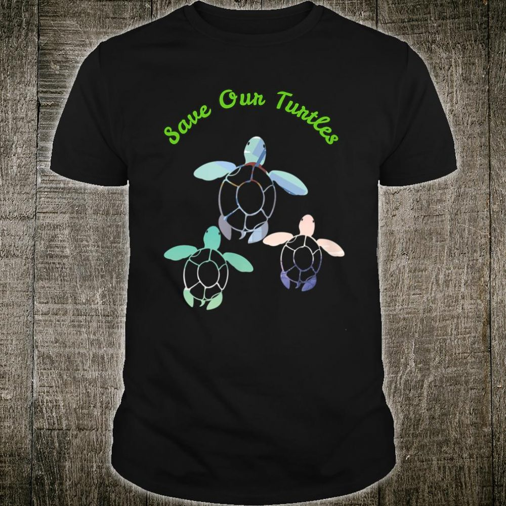 Save Our Turtles Shirt