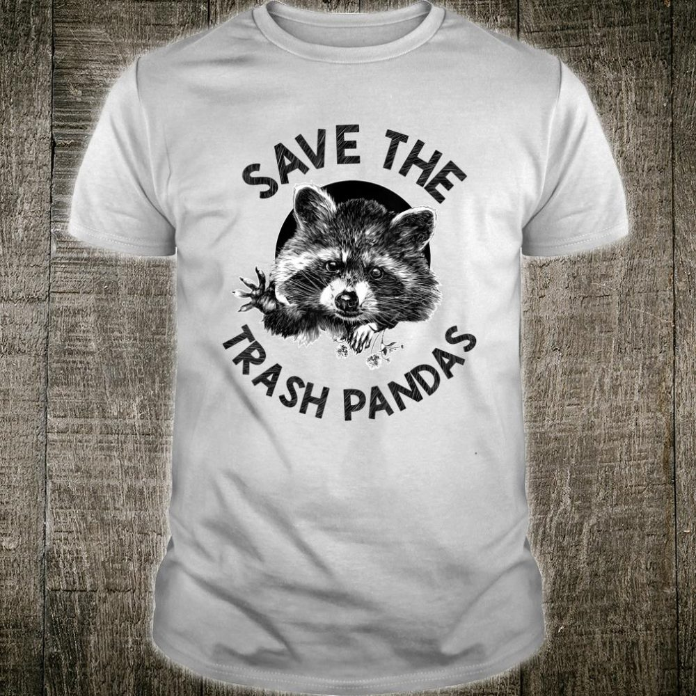 Save the Trash Pandas Shirt
