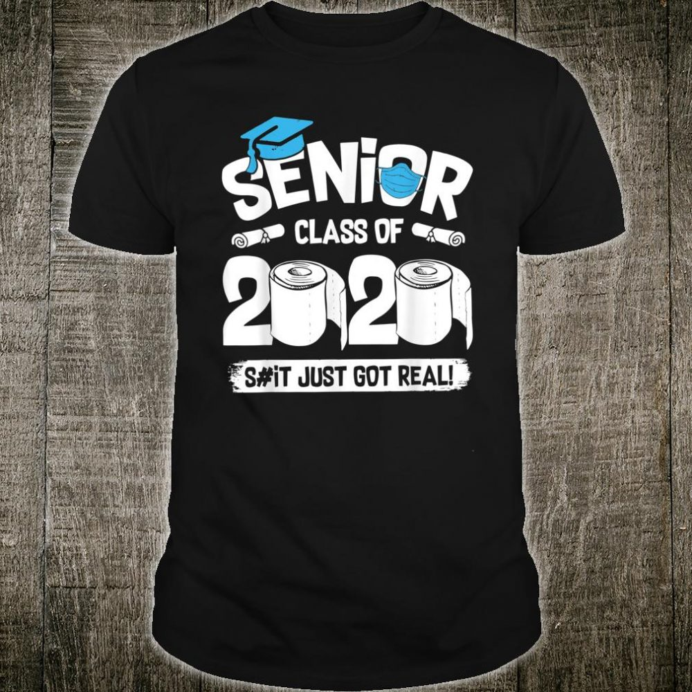 Senior Class of 2020 Graduation Getting Real Toilet Paper Shirt