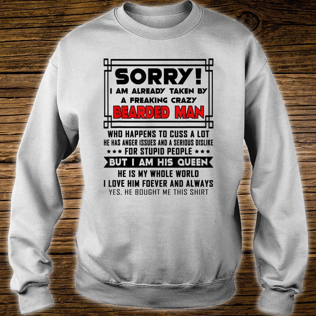Sorry I Am Already Taken By A Freaking Crazy Bearded Man shirt sweater