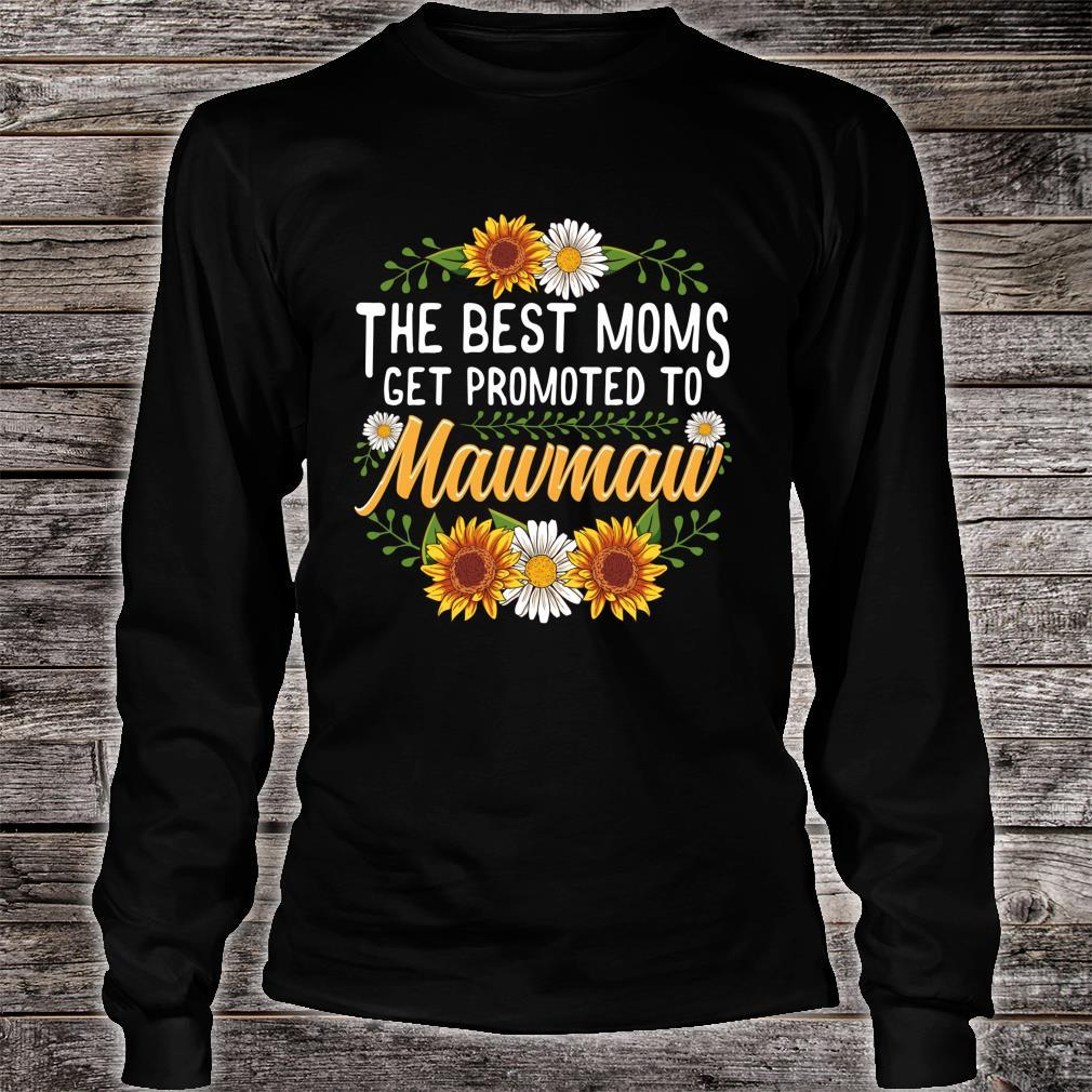 The Best Moms Get Promoted To Mawmaw Sunflower New Mawmaw Shirt long sleeved