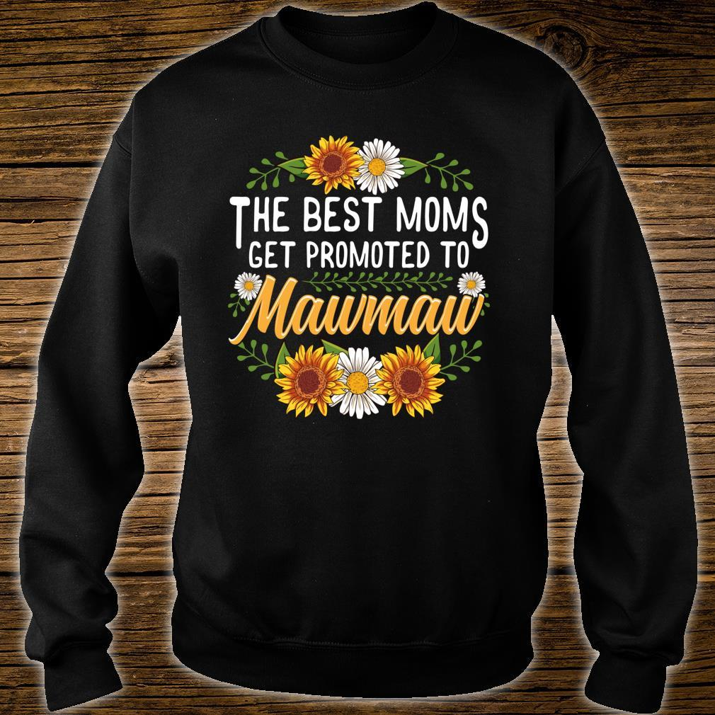 The Best Moms Get Promoted To Mawmaw Sunflower New Mawmaw Shirt sweater