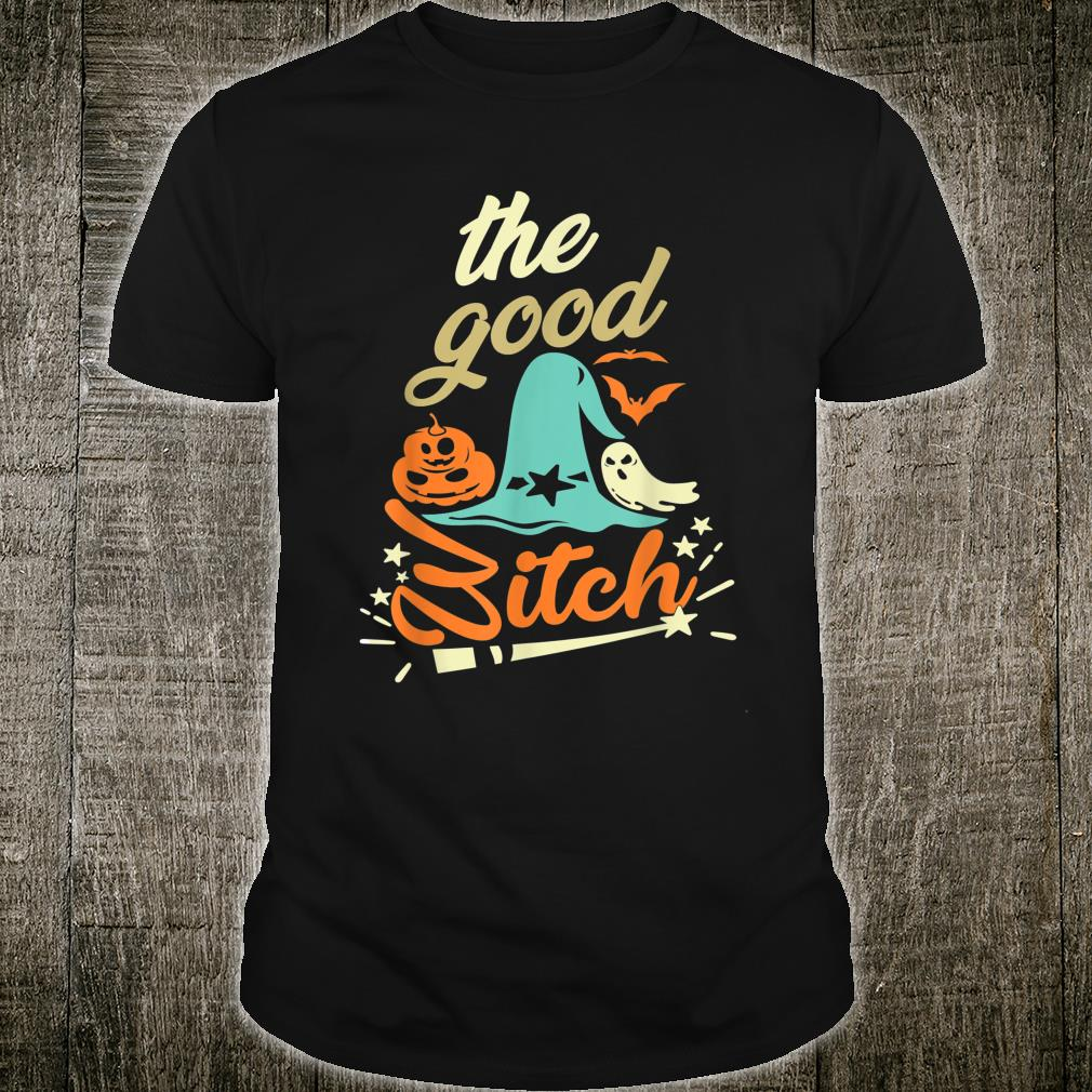The Good Bitch Witch Bitches Shirt