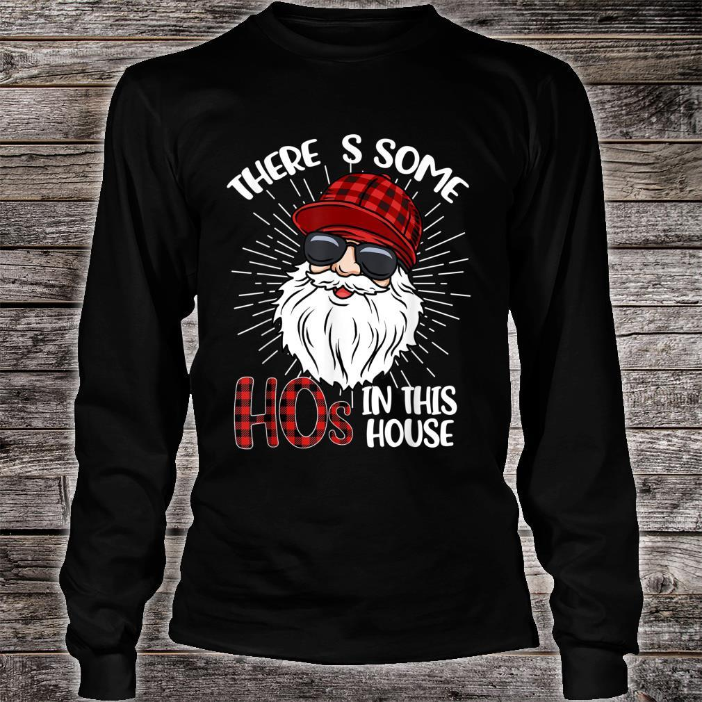 There's Some Hos In this House Santa Claus Christmas Shirt long sleeved