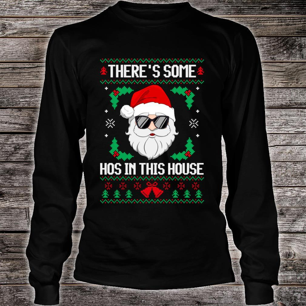 There's Some Hos in This House Santa Christmas Ugly Shirt long sleeved