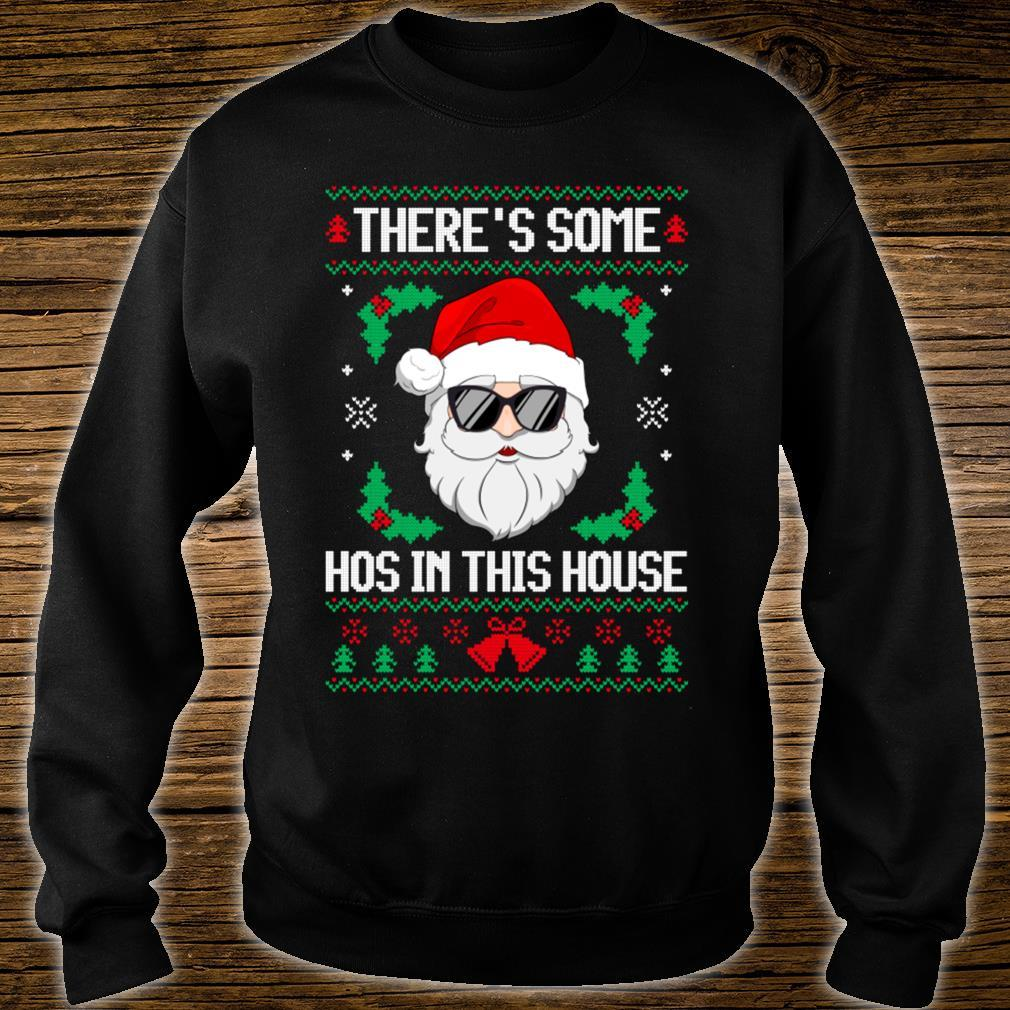 There's Some Hos in This House Santa Christmas Ugly Shirt sweater