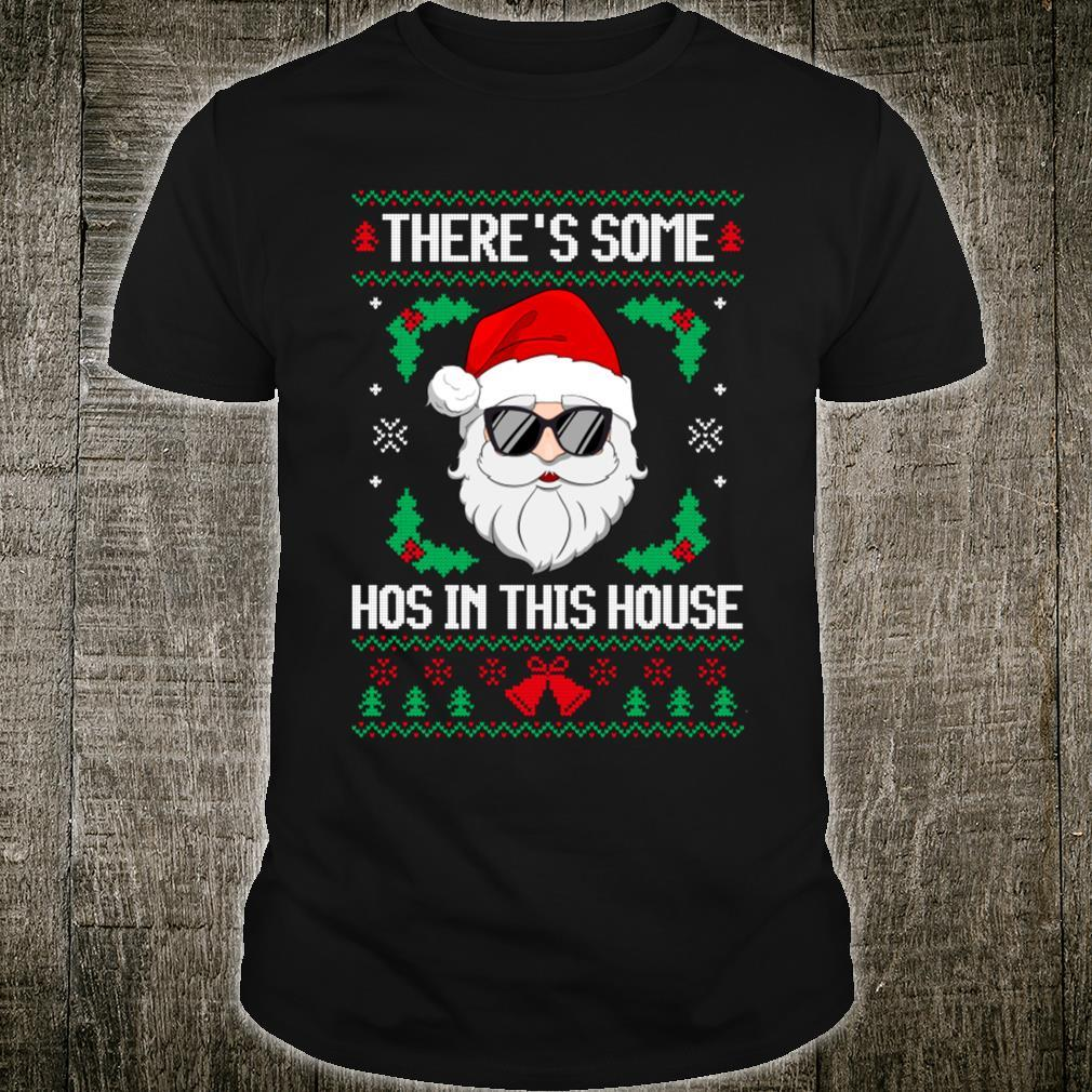 There's Some Hos in This House Santa Christmas Ugly Shirt