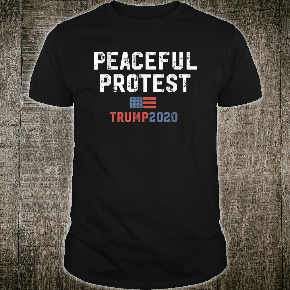 Trump Rally Gear Trump Peaceful Protest Shirt