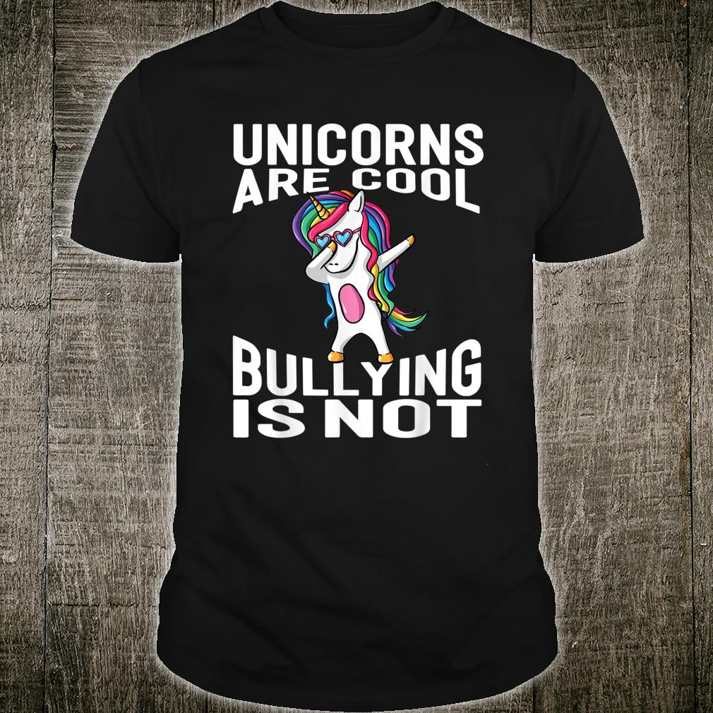 Unicorns Are Cool Bullying Is Not Shirt