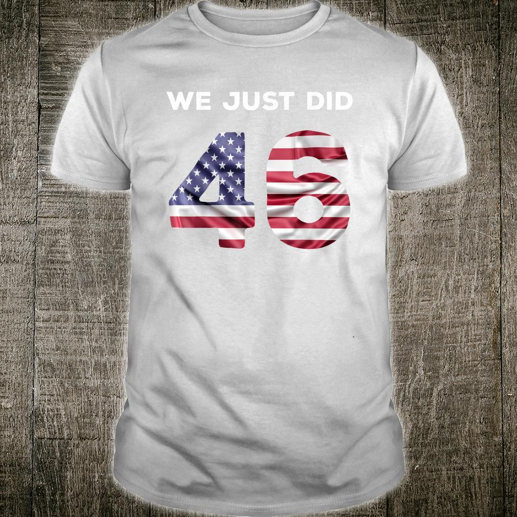 We Just Did Shirt