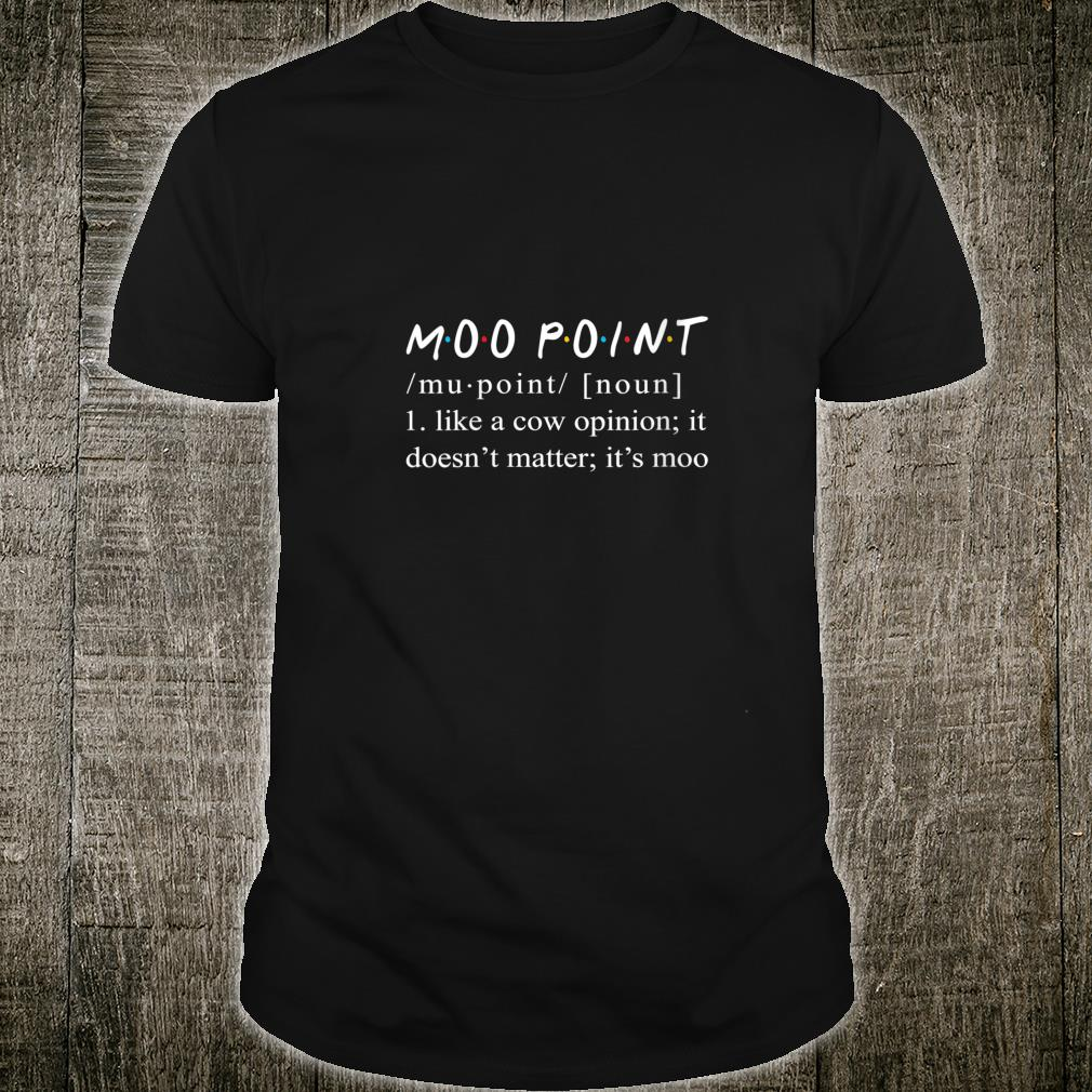 Womens Moo Point Definition Funny Moo Point Shirt