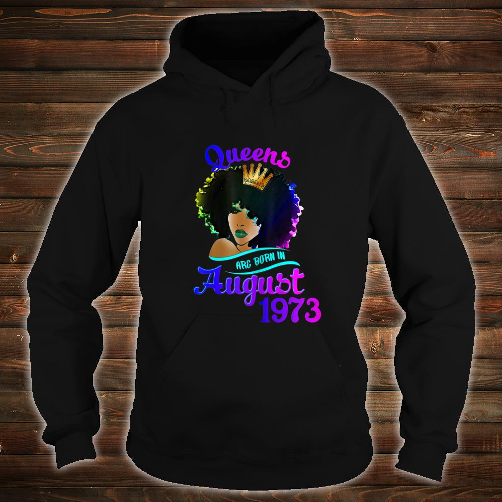 Womens Queens Are Born In August 1973 T Shirt 46th Birthday Shirt hoodie