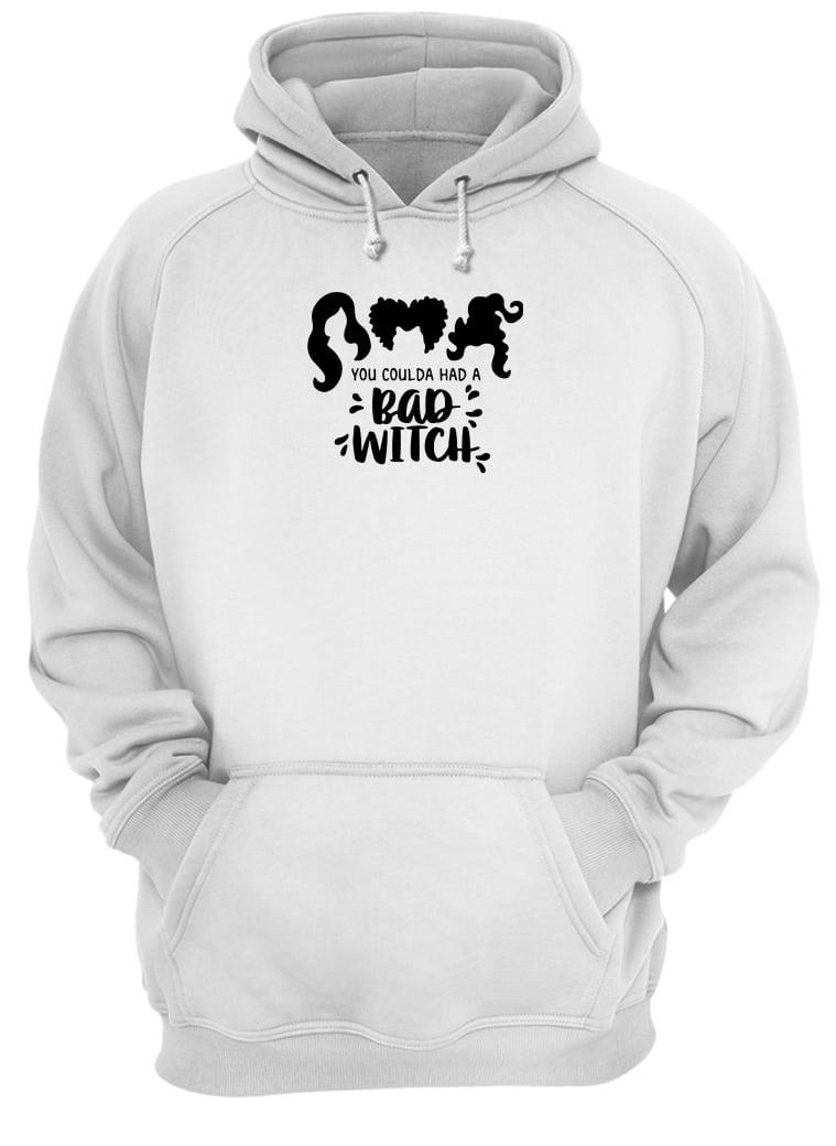 You coulda had a bad witch shirt hoodie